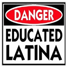 Danger -- Educated LATINA T-Shirt Poster