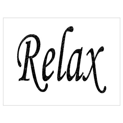 """""""Relax"""" Poster"""
