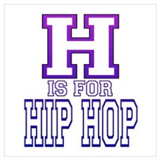H is for Hip Hop Poster