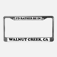 Rather be in Walnut Creek License Plate Frame