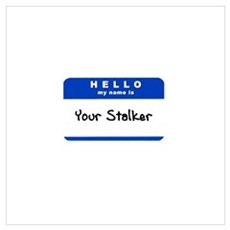 Hello My Name Is Your Stalker Framed Print