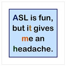 ASL is fun, but...on blue Poster