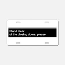 "NYC Subway ""Stand clear of th Aluminum License Pla"