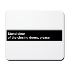 """NYC Subway """"Stand clear of th Mousepad"""