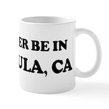 Rather be in Temecula Mug