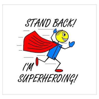 STAND BACK! I'M SUPERHEROING! Poster