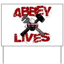 Abbey Lives! Yard Sign