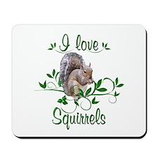 I Love Squirrels Mousepad