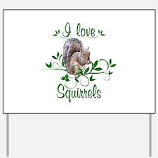 I Love Squirrels Yard Sign