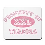Property of Tianna Mousepad