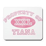 Property of Tiana Mousepad
