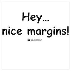 Nice margins! Poster