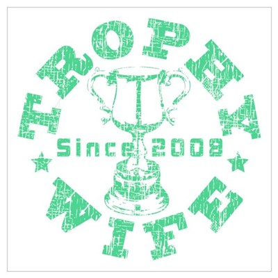 Trophy Wife since 08 Green Poster