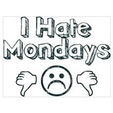 I Hate Mondays Canvas Art