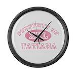 Property of Tatiana Large Wall Clock