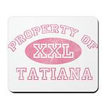 Property of Tatiana Mousepad