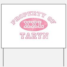 Property of Taryn Yard Sign