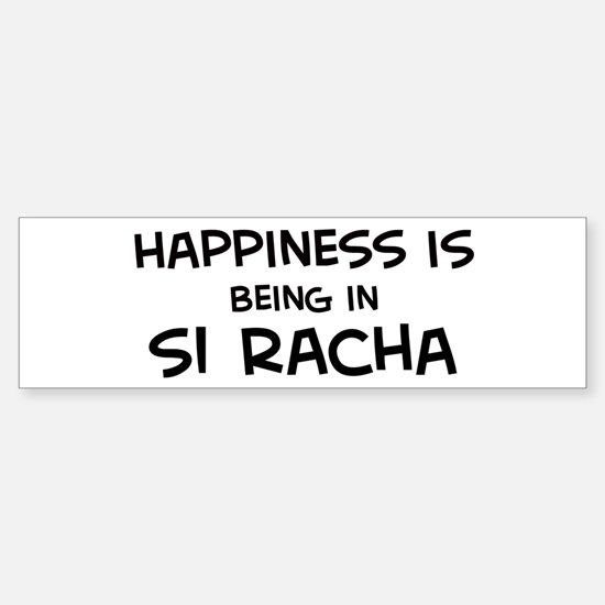 Happiness is Si Racha Bumper Bumper Bumper Sticker