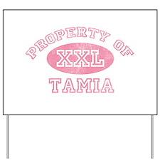 Property of Tamia Yard Sign