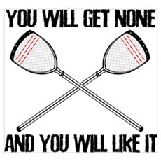 Lacrosse None For You Poster