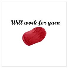 Will Work For Yarn Poster