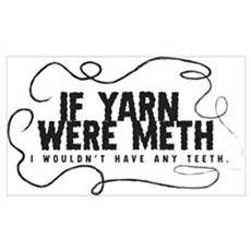 If yarn were meth I wouldn't Poster