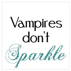 Vampires Don't Sparkle - Teal Poster
