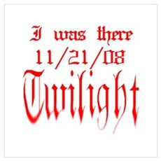 Twilight I was there Poster