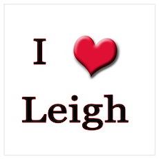 I Love (Heart) Leigh Poster
