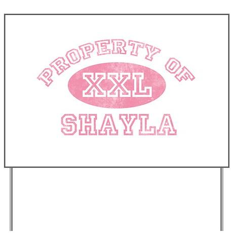 Property of Shayla Yard Sign
