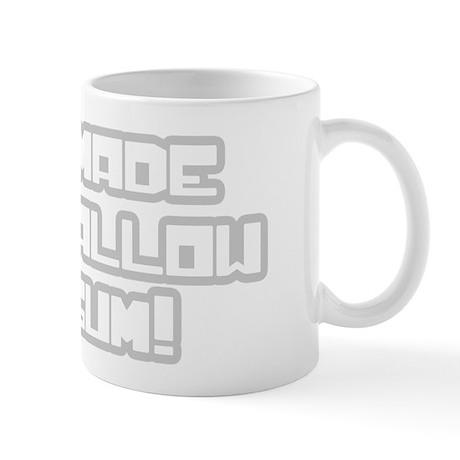 You made me swallow my gum! Mug