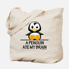 A Penguin Ate My Brain Tote Bag