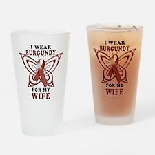 I Wear Burgundy for my Wife Drinking Glass
