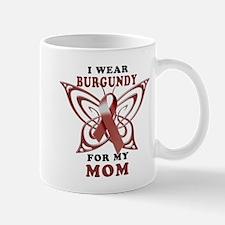 I Wear Burgundy for my Mom Mug