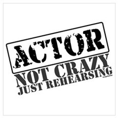 Not Crazy Just Rehearsing Poster