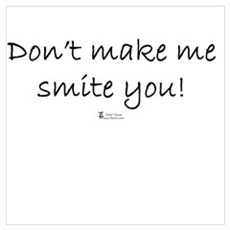 Don't make me smite you Poster