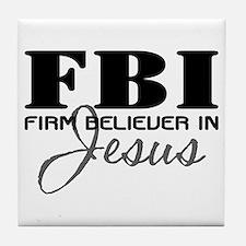 Firm Believer in Jesus Tile Coaster