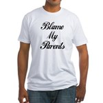 BLAME MY PARENTS Fitted T-Shirt