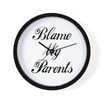 BLAME MY PARENTS Wall Clock