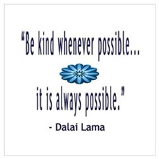 BE KIND DALAI LAMA QUOTE Poster