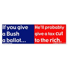 Give Bush a Ballot? Bumper Bumper Sticker