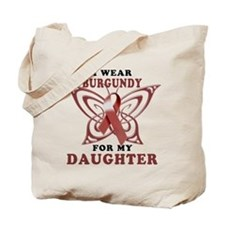 I Wear Burgundy for my Daught Tote Bag