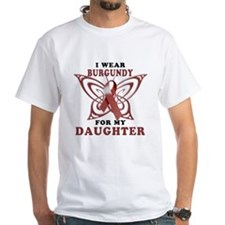 I Wear Burgundy for my Daught Shirt