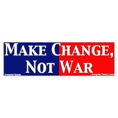 Make Change, Not War Bumper Bumper Sticker