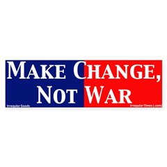 Make Change, Not War Bumper Bumper Sticker