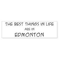 Best Things in Life: Edmonton Bumper Bumper Sticker