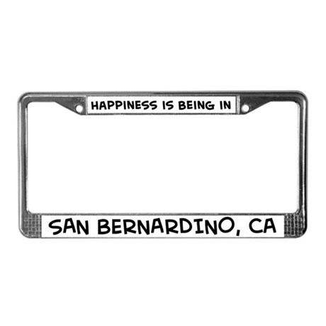 Happiness is San Bernardino License Plate Frame
