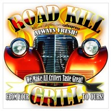 """""""Road Kill Grill!"""" Poster"""