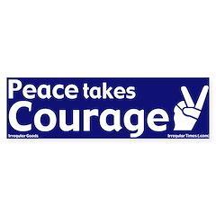 Peace Takes Courage Bumper Bumper Sticker