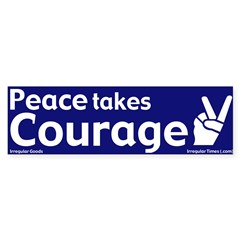 Peace Takes Courage Bumper Bumper Sticker